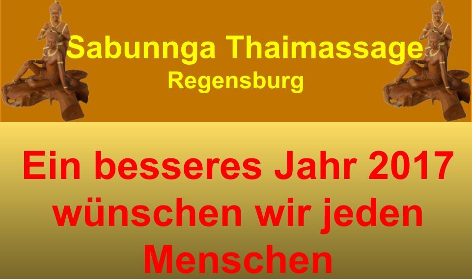 Ein besseres Jahr 2017 wünscht Sabunnga Thaimassage Regensburg
